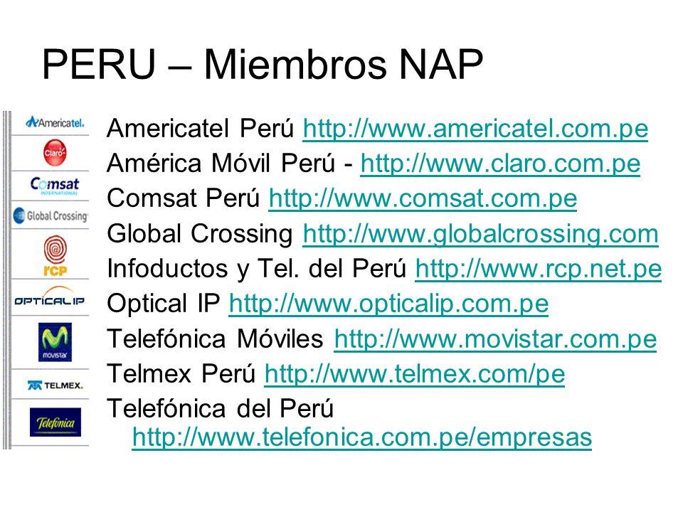 PERU – Miembros NAP Americatel Perú http://www.americatel.com.pehttp://www.americatel.com.pe América Móvil Perú - http://www.claro.com.pehttp://www.cl