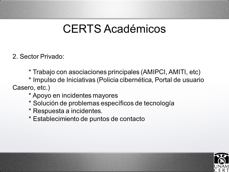 2. Sector Privado: * Trabajo con asociaciones principales (AMIPCI, AMITI, etc) * Impulso de Iniciativas (Policia cibernética, Portal de usuario Casero