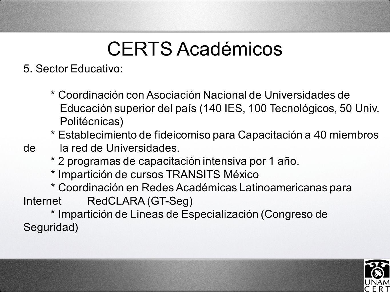 5. Sector Educativo: * Coordinación con Asociación Nacional de Universidades de Educación superior del país (140 IES, 100 Tecnológicos, 50 Univ. Polit