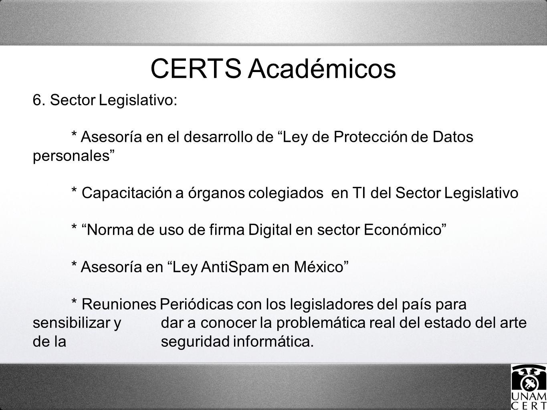 6. Sector Legislativo: * Asesoría en el desarrollo de Ley de Protección de Datos personales * Capacitación a órganos colegiados en TI del Sector Legis