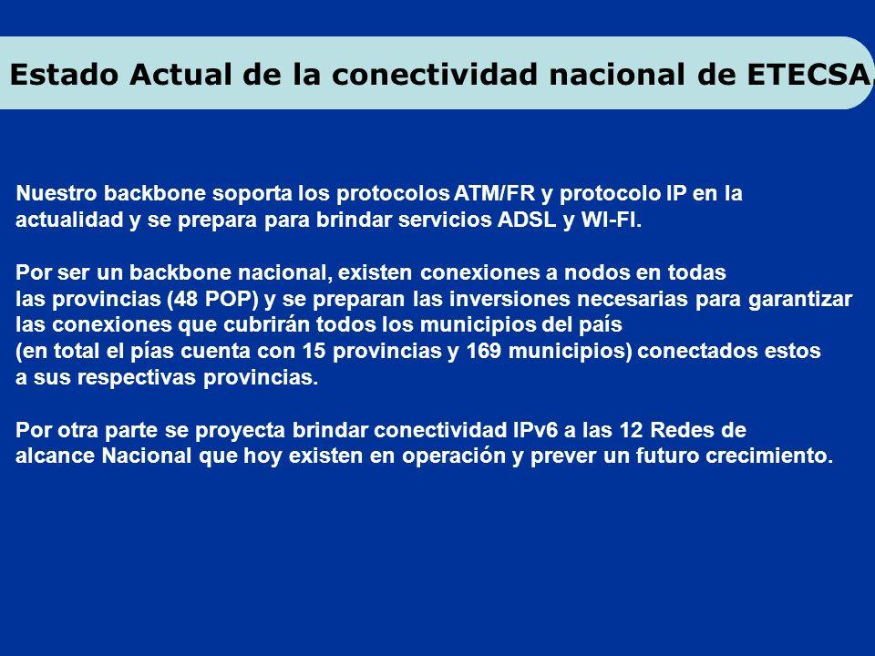 Nuestro backbone soporta los protocolos ATM/FR y protocolo IP en la actualidad y se prepara para brindar servicios ADSL y WI-FI. Por ser un backbone n