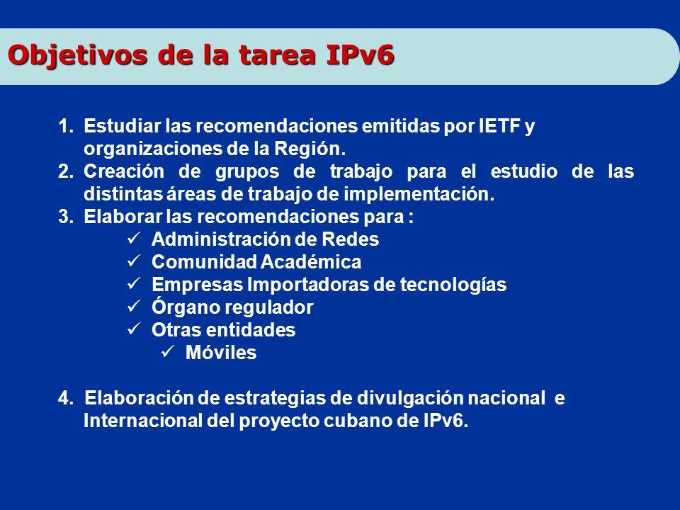 1.Estudiar las recomendaciones emitidas por IETF y organizaciones de la Región. 2.Creación de grupos de trabajo para el estudio de las distintas áreas