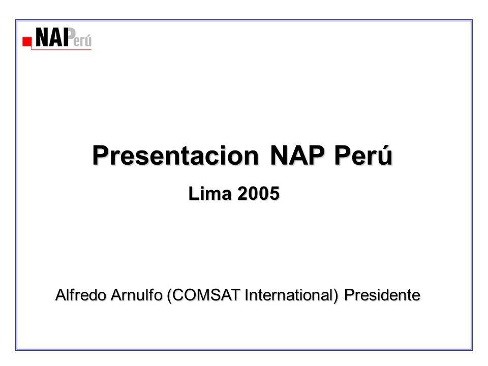 Historia del NAP Perú Agosto 25, 2000 Firma del Acta de Constitución del NAP Perú.