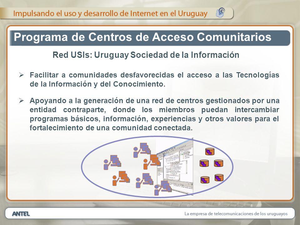 Red USIs: Uruguay Sociedad de la Información Facilitar a comunidades desfavorecidas el acceso a las Tecnologías de la Información y del Conocimiento.