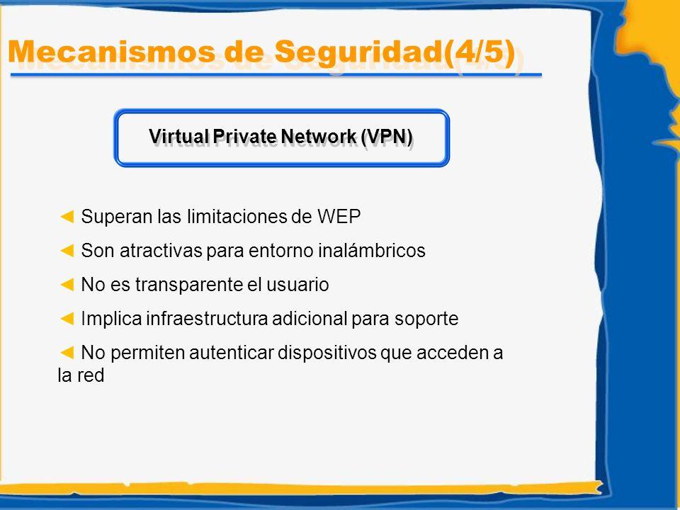 Superan las limitaciones de WEP Son atractivas para entorno inalámbricos No es transparente el usuario Implica infraestructura adicional para soporte