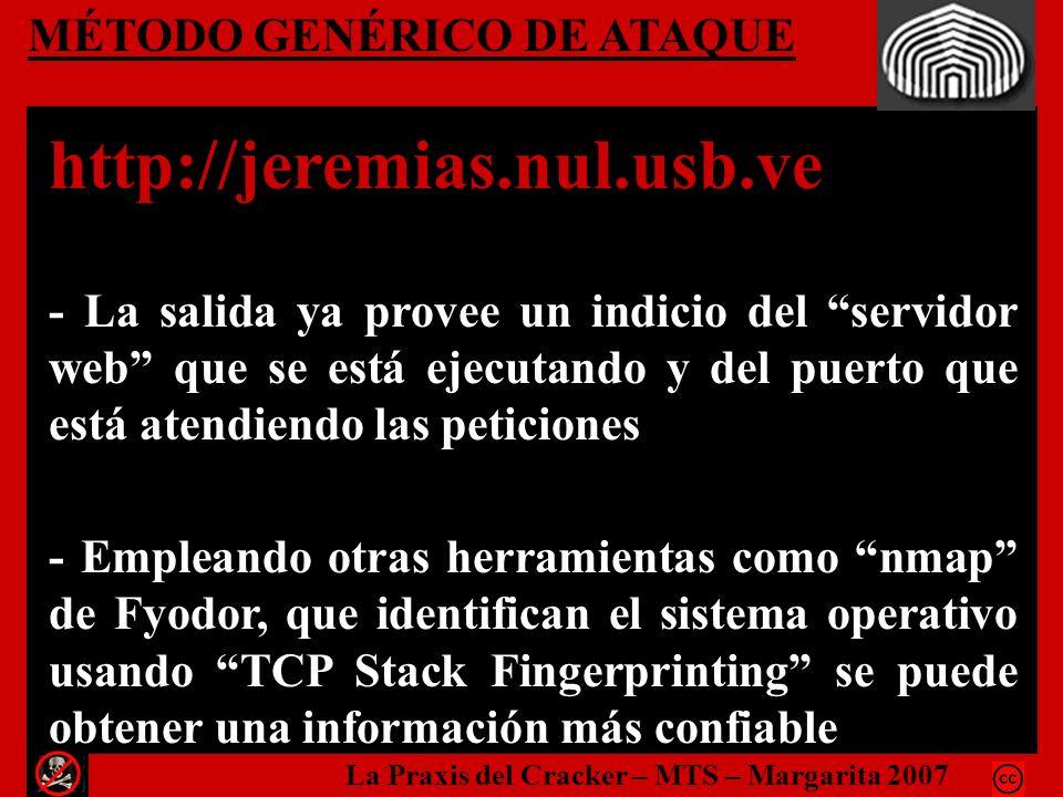 MÉTODO GENÉRICO DE ATAQUE http://jeremias.nul.usb.ve - La salida ya provee un indicio del servidor web que se está ejecutando y del puerto que está at
