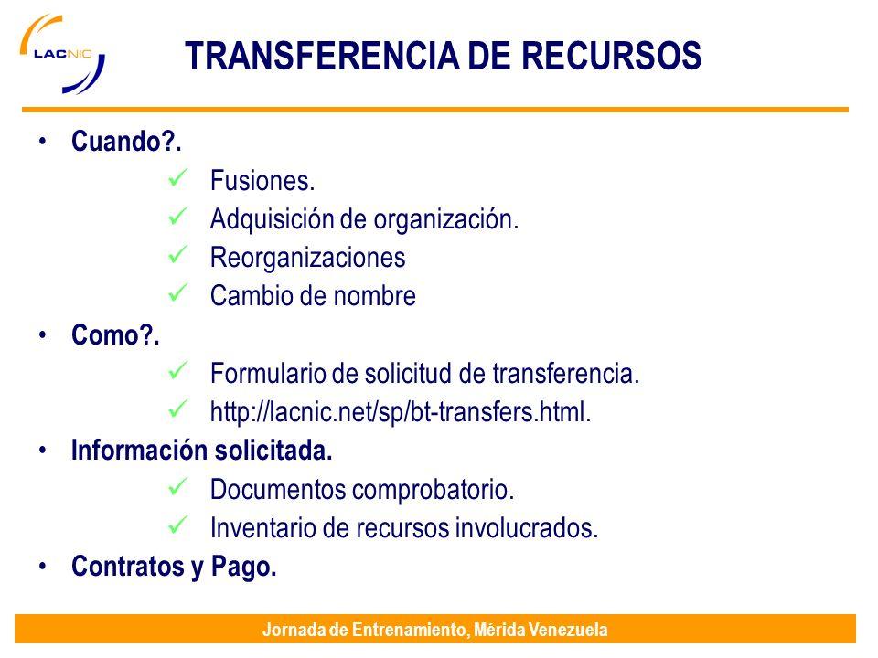 Jornada de Entrenamiento, Mérida Venezuela TRANSFERENCIA DE RECURSOS Cuando?. Fusiones. Adquisición de organización. Reorganizaciones Cambio de nombre
