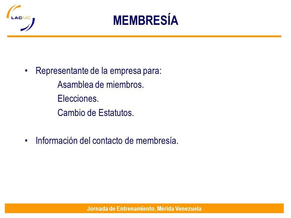 Jornada de Entrenamiento, Mérida Venezuela MEMBRESÍA Representante de la empresa para: Asamblea de miembros. Elecciones. Cambio de Estatutos. Informac