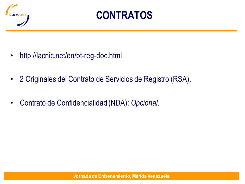 Jornada de Entrenamiento, Mérida Venezuela CONTRATOS http://lacnic.net/en/bt-reg-doc.html 2 Originales del Contrato de Servicios de Registro (RSA). Co