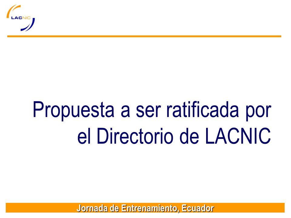 Jornada de Entrenamiento, Ecuador Propuesta a ser ratificada por el Directorio de LACNIC