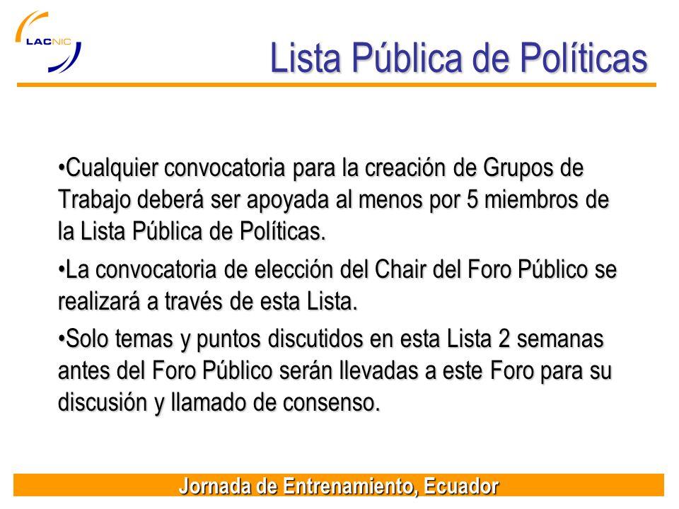Jornada de Entrenamiento, Ecuador Lista Pública de Políticas Cualquier convocatoria para la creación de Grupos de Trabajo deberá ser apoyada al menos
