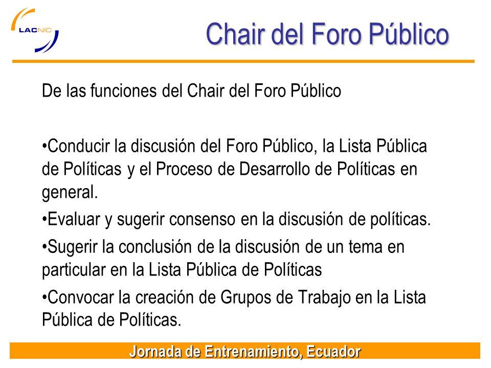 Jornada de Entrenamiento, Ecuador Chair del Foro Público De las funciones del Chair del Foro Público Conducir la discusión del Foro Público, la Lista