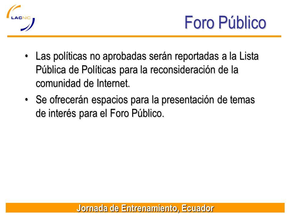 Jornada de Entrenamiento, Ecuador Foro Público Las políticas no aprobadas serán reportadas a la Lista Pública de Políticas para la reconsideración de