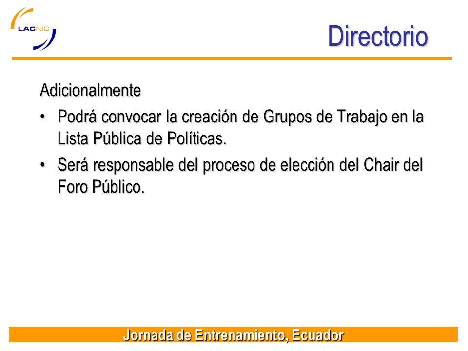 Jornada de Entrenamiento, Ecuador Directorio Adicionalmente Podrá convocar la creación de Grupos de Trabajo en la Lista Pública de Políticas.Podrá con