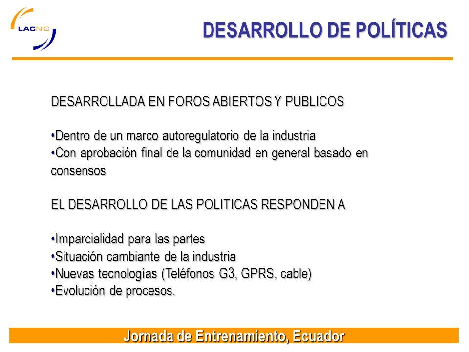 Jornada de Entrenamiento, Ecuador DESARROLLO DE POLÍTICAS DESARROLLADA EN FOROS ABIERTOS Y PUBLICOS Dentro de un marco autoregulatorio de la industria