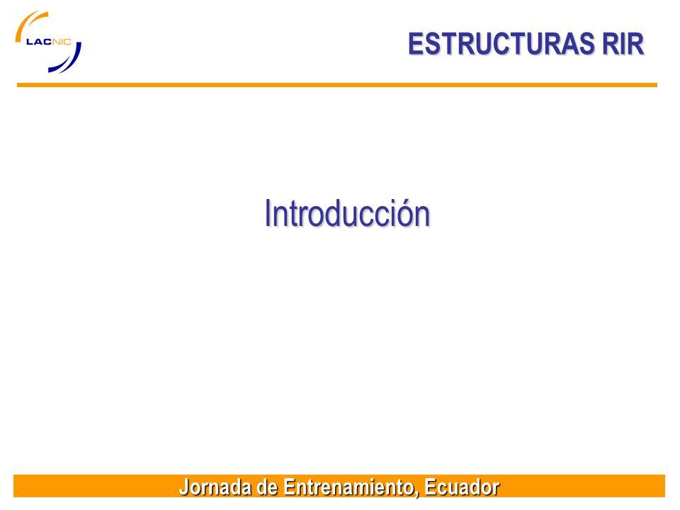 Jornada de Entrenamiento, Ecuador ESTRUCTURAS RIR Introducción