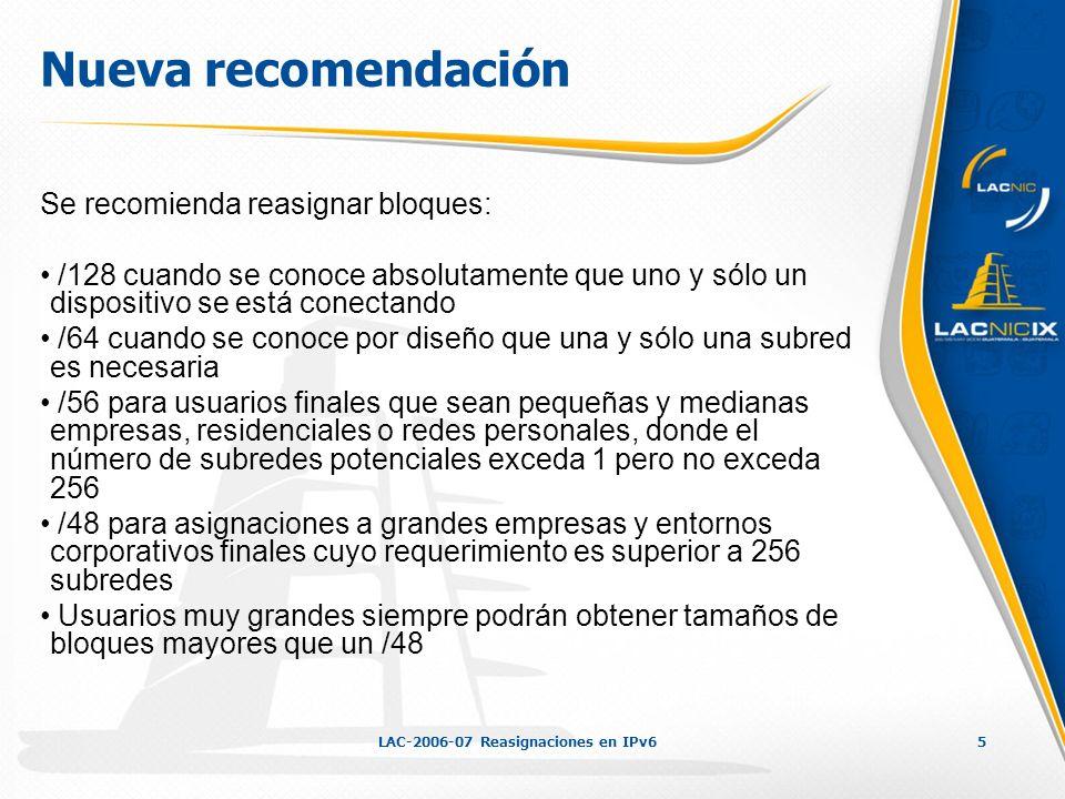 LAC-2006-07 Reasignaciones en IPv66 Cambios a realizar Se debe modificar el punto 5.4.1 de la política vigente, reflejando la nueva recomendación
