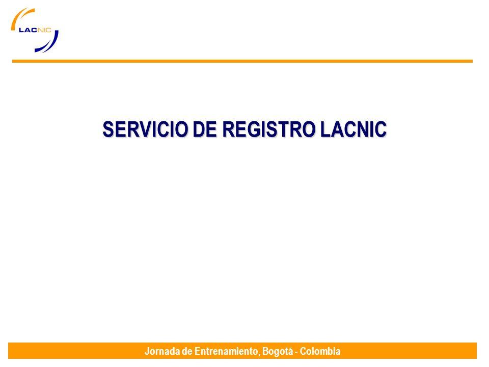 Jornada de Entrenamiento, Bogotá - Colombia SERVICIO DE REGISTRO LACNIC