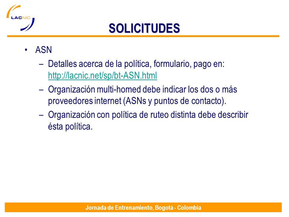 Jornada de Entrenamiento, Bogotá - Colombia SOLICITUDES ASN –Detalles acerca de la política, formulario, pago en: http://lacnic.net/sp/bt-ASN.html htt