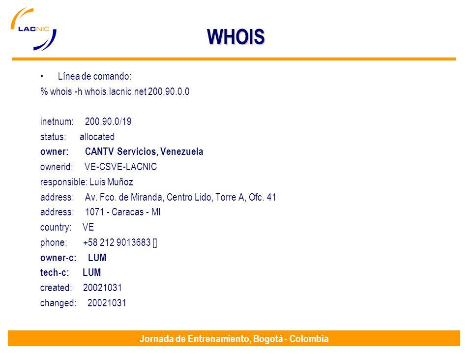 WHOIS Línea de comando: % whois -h whois.lacnic.net 200.90.0.0 inetnum: 200.90.0/19 status: allocated owner: CANTV Servicios, Venezuela ownerid: VE-CS