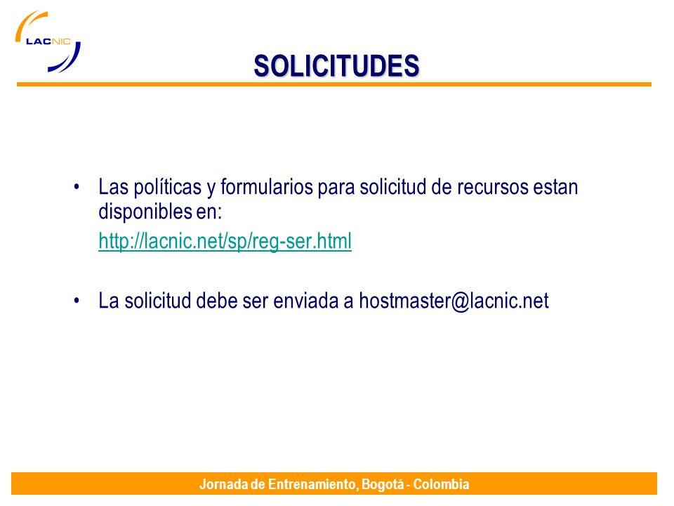 Jornada de Entrenamiento, Bogotá - Colombia Las políticas y formularios para solicitud de recursos estan disponibles en: http://lacnic.net/sp/reg-ser.