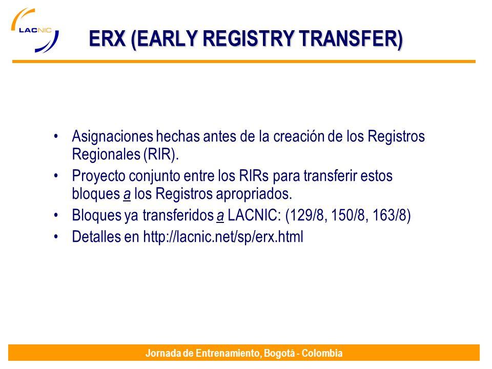 Jornada de Entrenamiento, Bogotá - Colombia ERX (EARLY REGISTRY TRANSFER) Asignaciones hechas antes de la creación de los Registros Regionales (RIR).