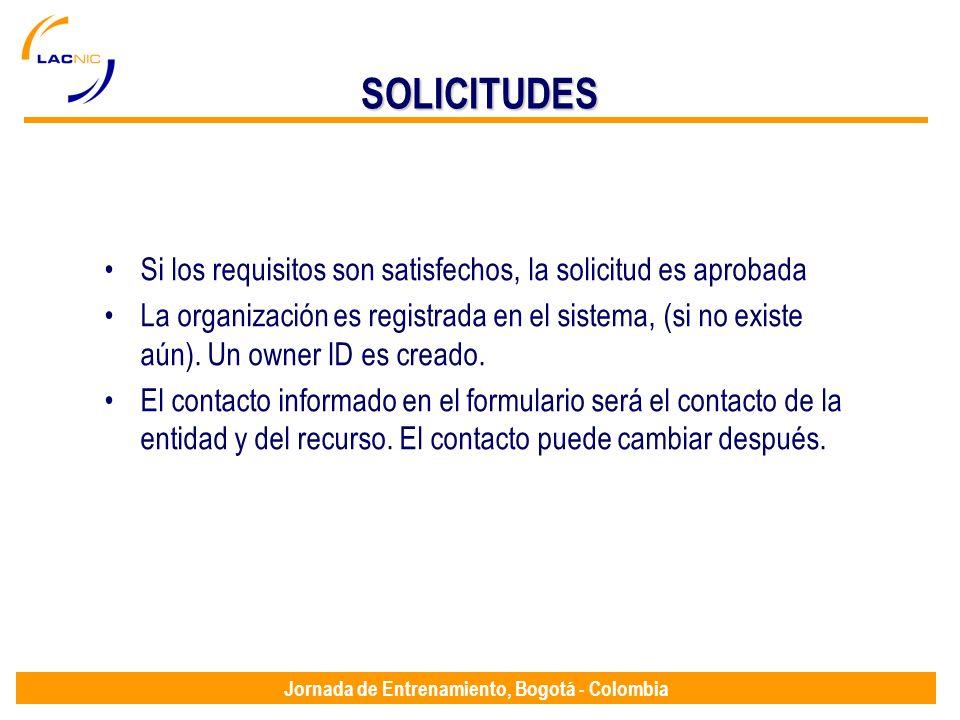 Jornada de Entrenamiento, Bogotá - Colombia Si los requisitos son satisfechos, la solicitud es aprobada La organización es registrada en el sistema, (