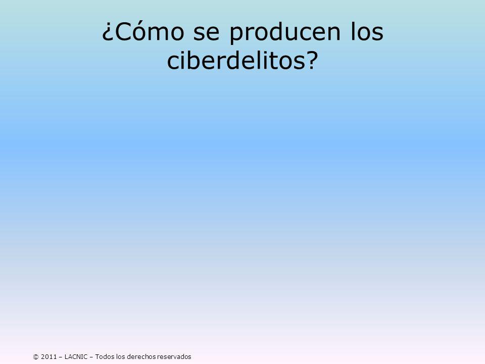© 2011 – LACNIC – Todos los derechos reservados ¿Cómo se producen los ciberdelitos? Cuándo hablamos de delincuentes…. Y de ciberdelincuentes? Construy