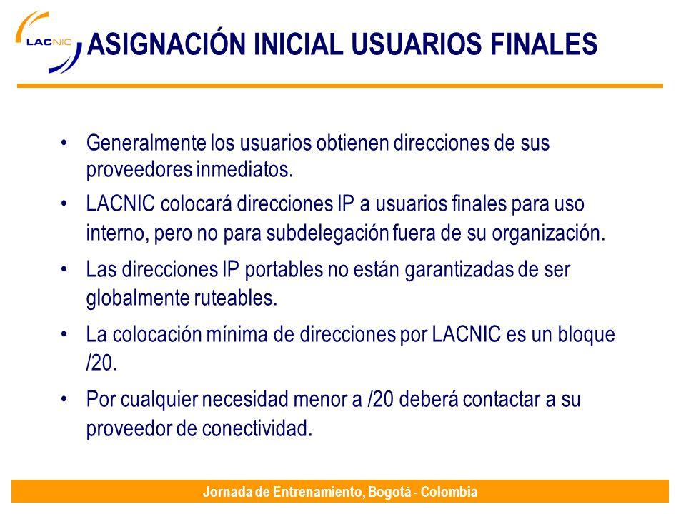 Jornada de Entrenamiento, Bogotá - Colombia ASIGNACIÓN INICIAL USUARIOS FINALES Generalmente los usuarios obtienen direcciones de sus proveedores inme