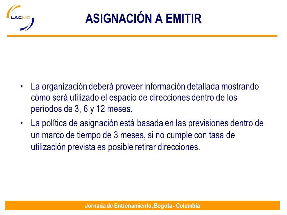 Jornada de Entrenamiento, Bogotá - Colombia ASIGNACIÓN A EMITIR La organización deberá proveer información detallada mostrando cómo será utilizado el