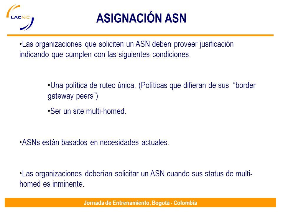 Jornada de Entrenamiento, Bogotá - Colombia Las organizaciones que soliciten un ASN deben proveer jusificación indicando que cumplen con las siguiente
