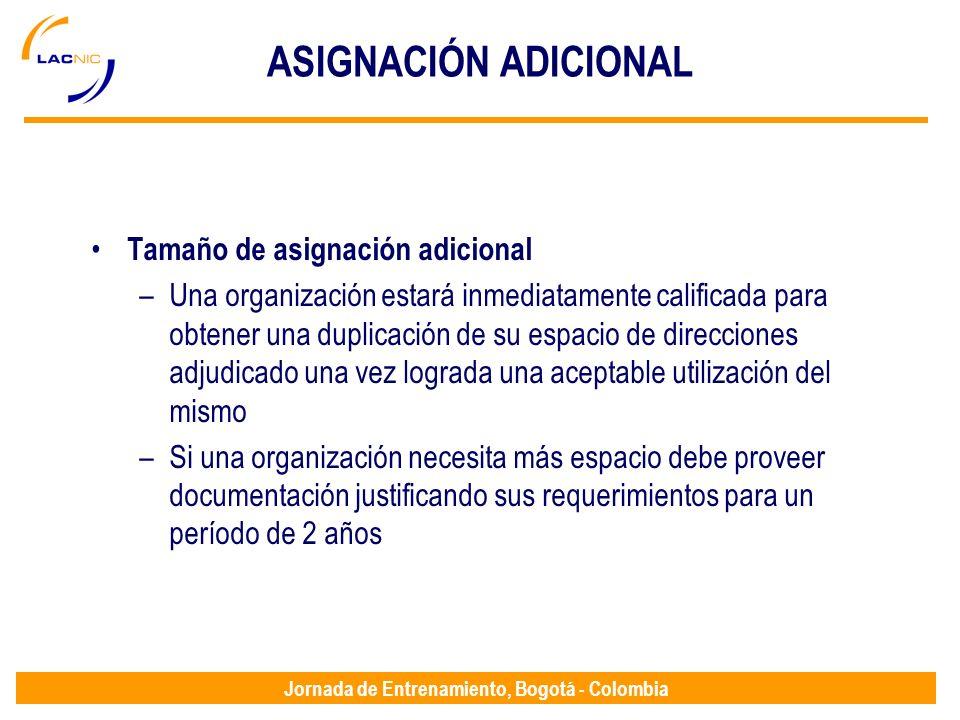 Jornada de Entrenamiento, Bogotá - Colombia ASIGNACIÓN ADICIONAL Tamaño de asignación adicional –Una organización estará inmediatamente calificada par