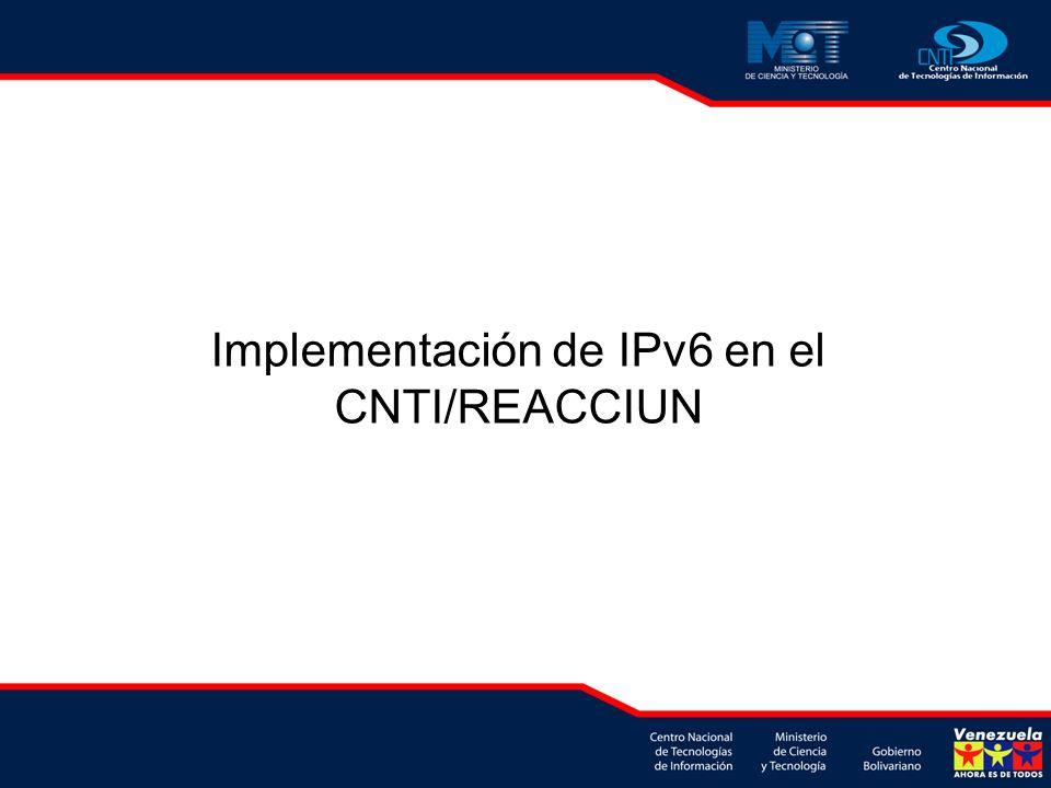 Implementación de IPv6 en el CNTI/REACCIUN