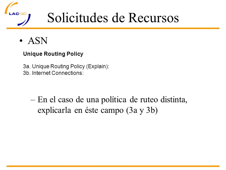 ASN Unique Routing Policy 3a. Unique Routing Policy (Explain): 3b.