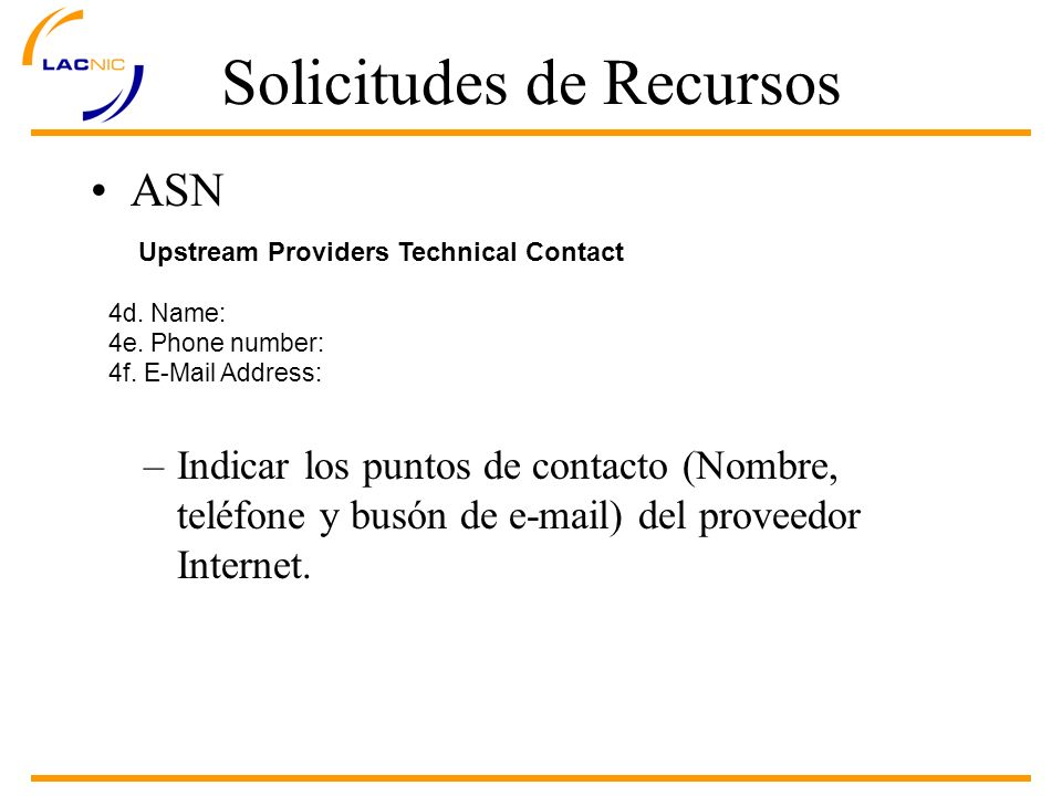 Solicitudes de Recursos ASN Upstream Providers Technical Contact 4d.