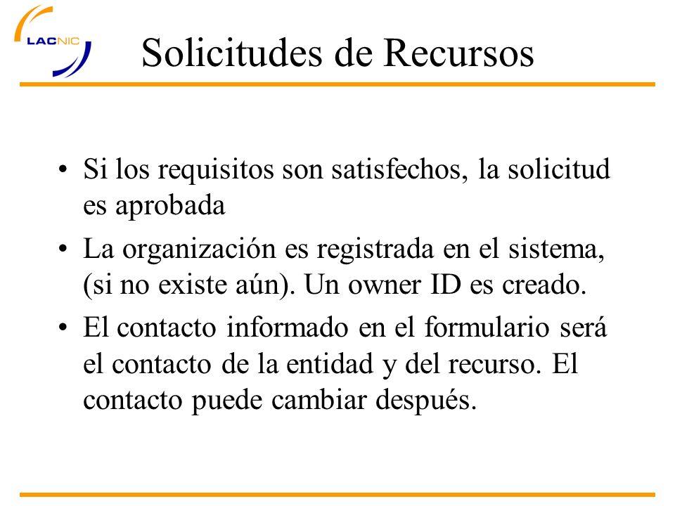 Si los requisitos son satisfechos, la solicitud es aprobada La organización es registrada en el sistema, (si no existe aún).