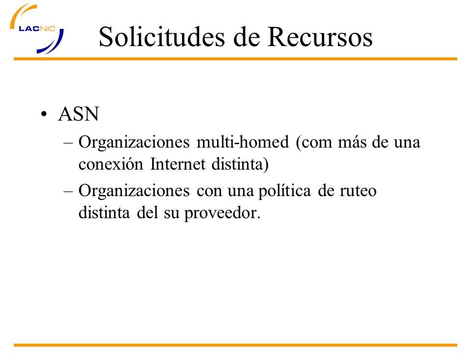 Solicitudes de Recursos IPv4 –Usuarios finales –ISPs (proveedores Internet) Multi-homed Single-homed IPv6 –Solamente LIR/ISPs (proveedores Internet)