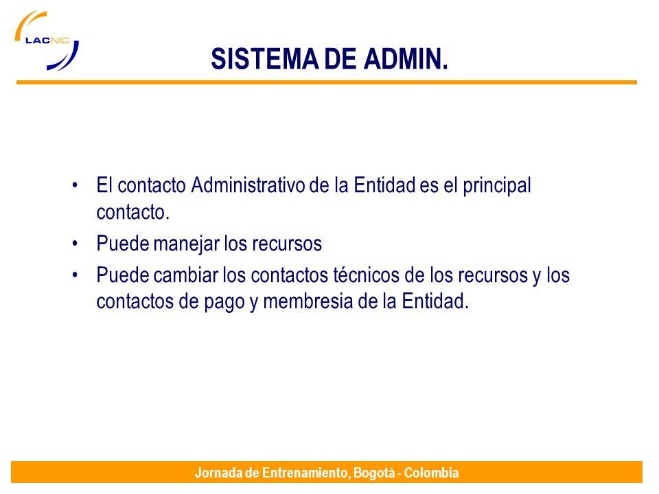 Jornada de Entrenamiento, Bogotá - Colombia SISTEMA DE ADMIN. El contacto Administrativo de la Entidad es el principal contacto. Puede manejar los rec