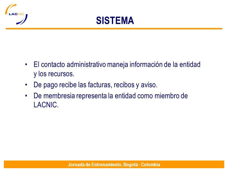 Jornada de Entrenamiento, Bogotá - Colombia SISTEMA El contacto administrativo maneja información de la entidad y los recursos. De pago recibe las fac