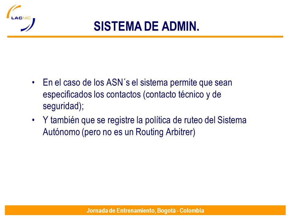 Jornada de Entrenamiento, Bogotá - Colombia SISTEMA DE ADMIN. En el caso de los ASN´s el sistema permite que sean especificados los contactos (contact