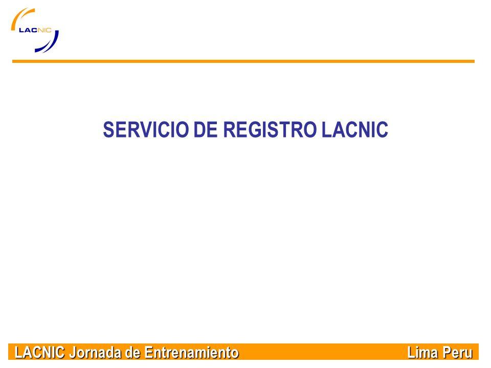 LACNIC Jornada de Entrenamiento Lima Peru SERVICIO DE REGISTRO LACNIC