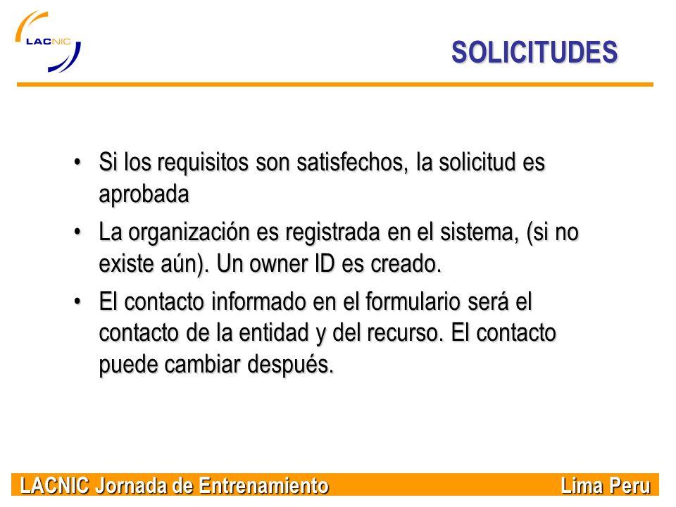LACNIC Jornada de Entrenamiento Lima Peru Si los requisitos son satisfechos, la solicitud es aprobadaSi los requisitos son satisfechos, la solicitud e