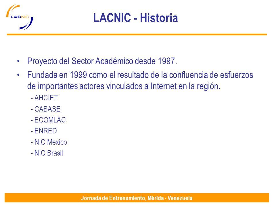 Jornada de Entrenamiento, Mérida - Venezuela LACNIC - Historia Proyecto del Sector Académico desde 1997.