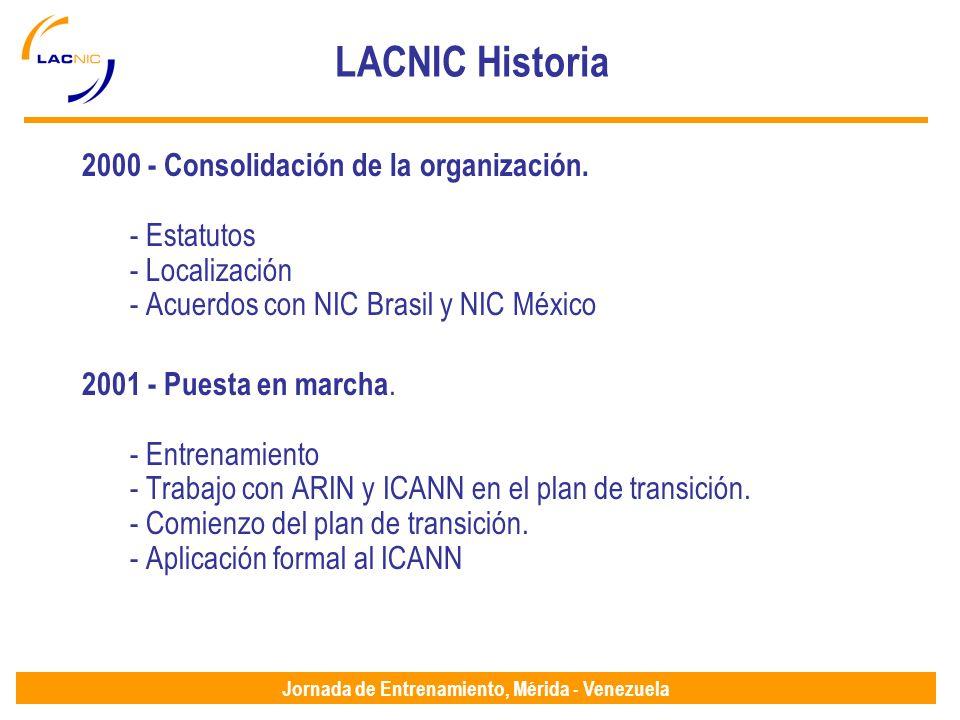 Jornada de Entrenamiento, Mérida - Venezuela LACNIC Historia 2000 - Consolidación de la organización.