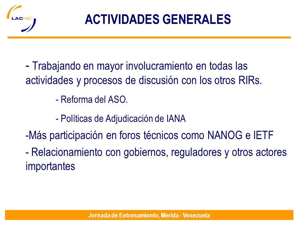 Jornada de Entrenamiento, Mérida - Venezuela ACTIVIDADES GENERALES - Trabajando en mayor involucramiento en todas las actividades y procesos de discusión con los otros RIRs.