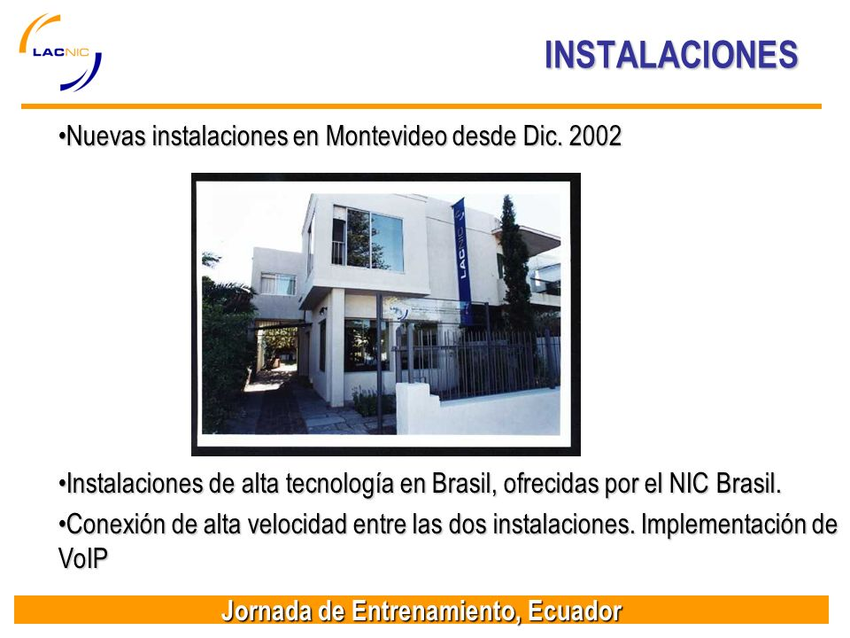 Jornada de Entrenamiento, Ecuador INSTALACIONES Nuevas instalaciones en Montevideo desde Dic.