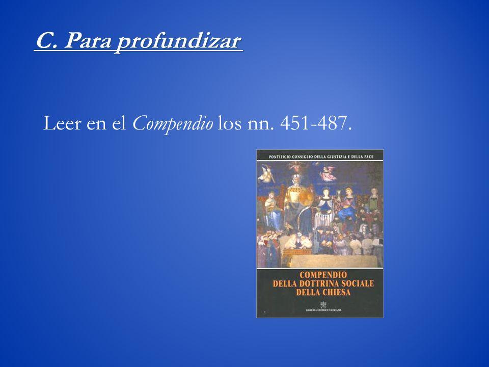 Leer en el Compendio los nn. 451-487. C. Para profundizar