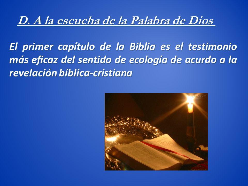 El primer capítulo de la Biblia es el testimonio más eficaz del sentido de ecología de acurdo a la revelación bíblica-cristiana D. A la escucha de la