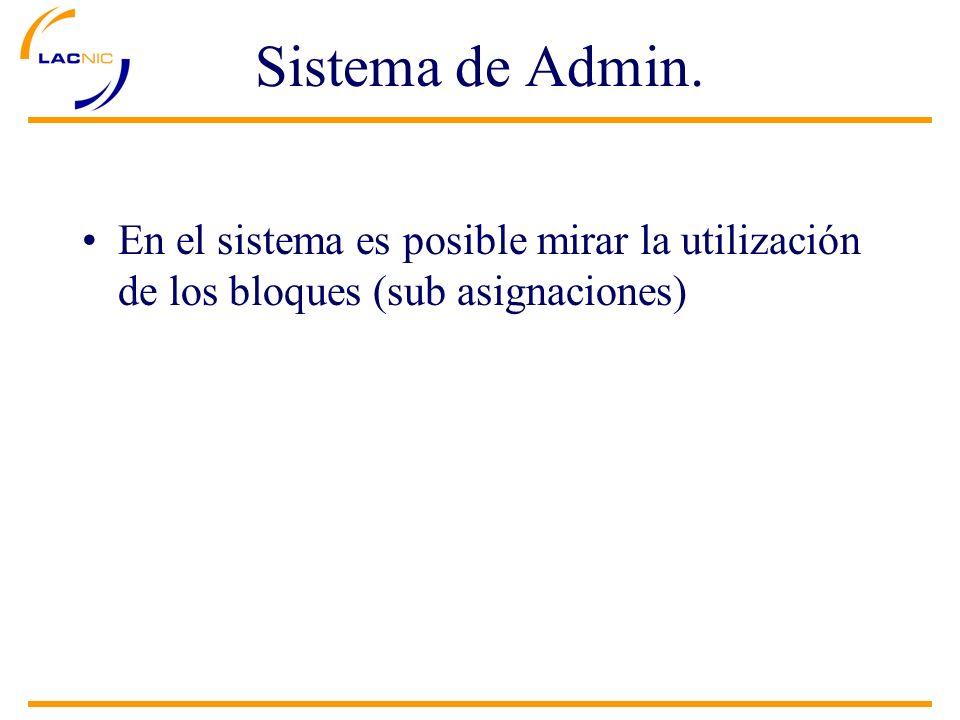 Sistema de Admin. En el sistema es posible mirar la utilización de los bloques (sub asignaciones)