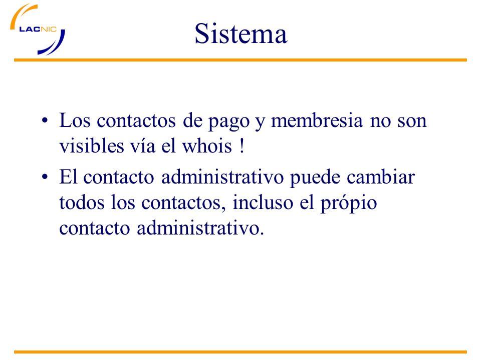 Sistema Los contactos de pago y membresia no son visibles vía el whois ! El contacto administrativo puede cambiar todos los contactos, incluso el próp